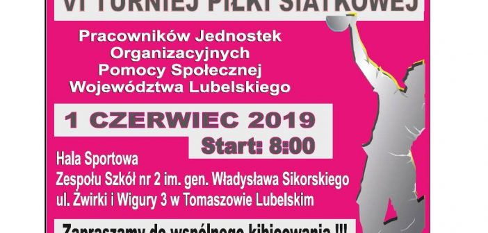 VI Turniej Piłki Siatkowej  Pracowników Jednostek Organizacyjnych Pomocy Społecznej Województwa Lubelskiego